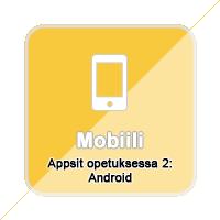 Appsit opetuksessa 2: Android