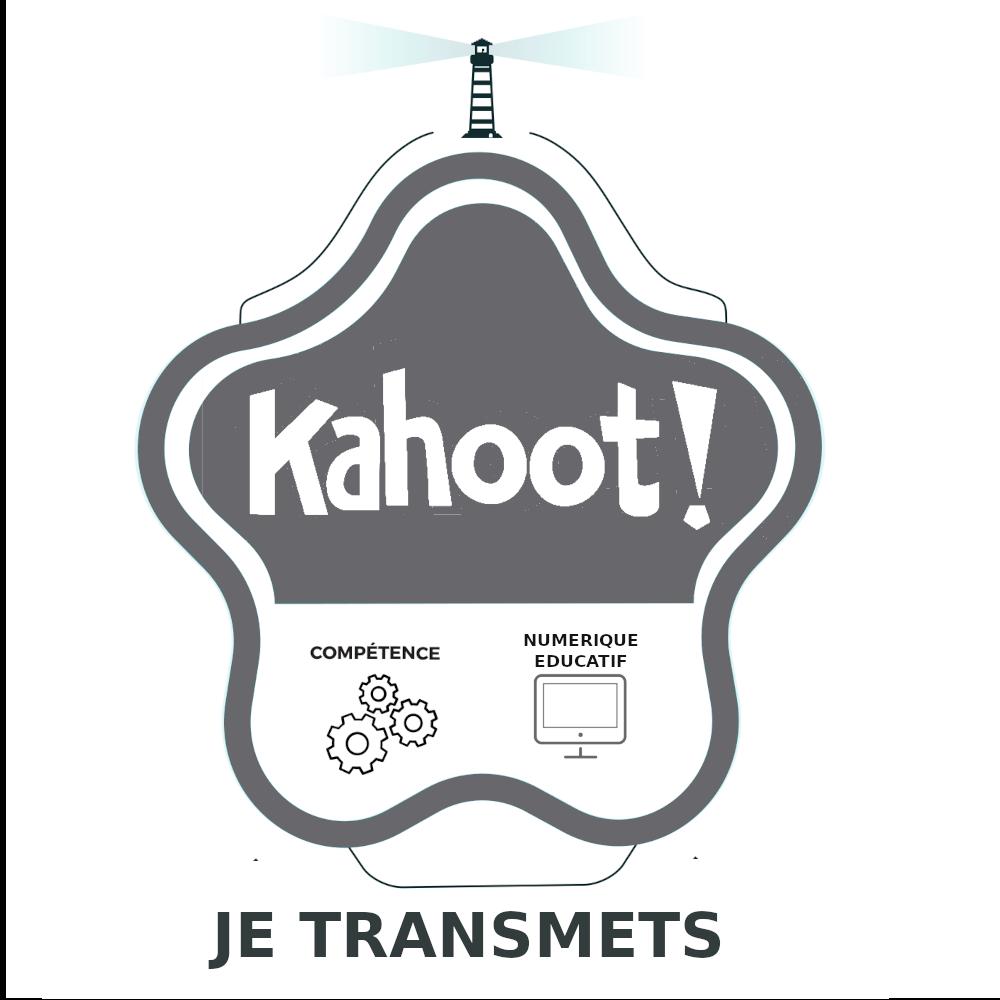 Kahoot : Je transmets